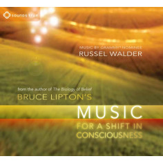 Bruce Lipton's Music for a Shift in Consciousness