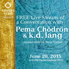 An evening with Pema Chödrön & k.d. lang On-Demand Live Stream