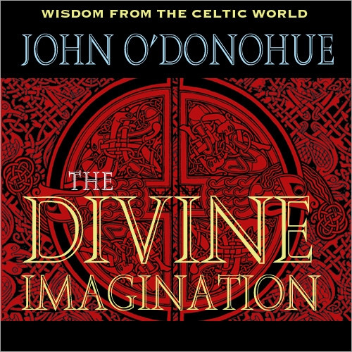 THE DIVINE IMAGINATION: Wisdom from the Celtic World - Audiobook