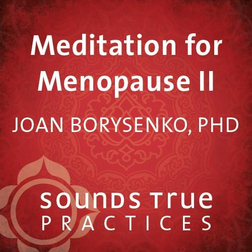 Meditation for Menopause II