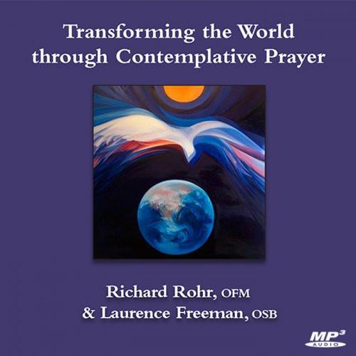 Transforming the World through Contemplative Prayer