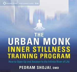 Sounds True - The Urban Monk Inner Stillness Training Program