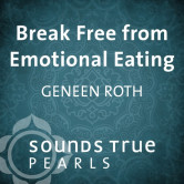 Break Free from Emotional Eating
