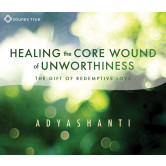 Healing the Core Wound of Unworthiness