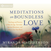 Meditations on Boundless Love