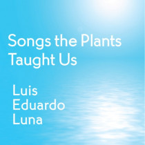 Songs the Plants Taught Us