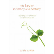 The Tao of Intimacy and Ecstasy