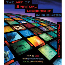 The Art of Spiritual Leadership in Business