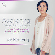 Awakening Through the Pain-Body