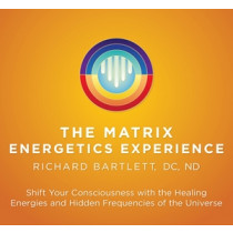 Matrix Energetics Experience