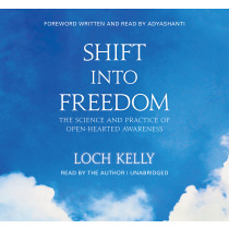 Shift Into Freedom, The Unabridged Audio Book