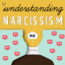 Understanding Narcissism: The Greatest Psychological Imperative of Our Time