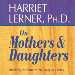 Harriet Lerner on Mothers and Daughters