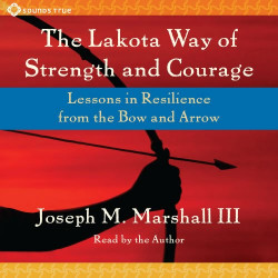 The Lakota Way of Strength and Courage