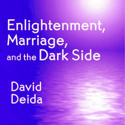 Enlightenment, Marriage, and the Dark Side