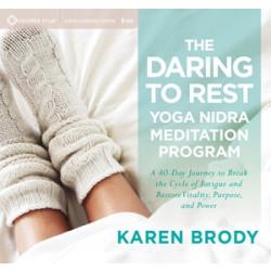 The Daring to Rest Yoga Nidra Meditation Program